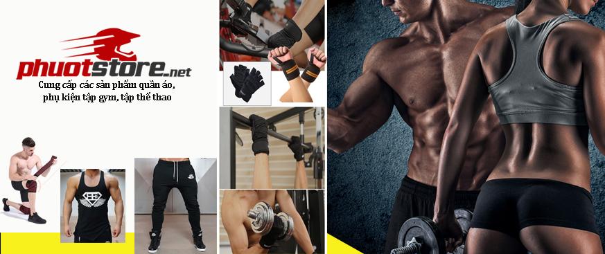 Phượt Store  cung cấp đồ tập gym - phụ kiện tập gym
